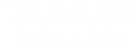 Word of Life Fellowship Church